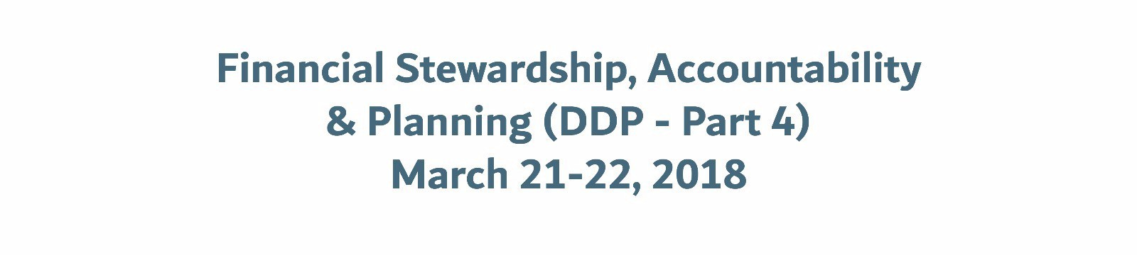 Financial Stewardship, Accountability & Planning (DDP - Part 4)